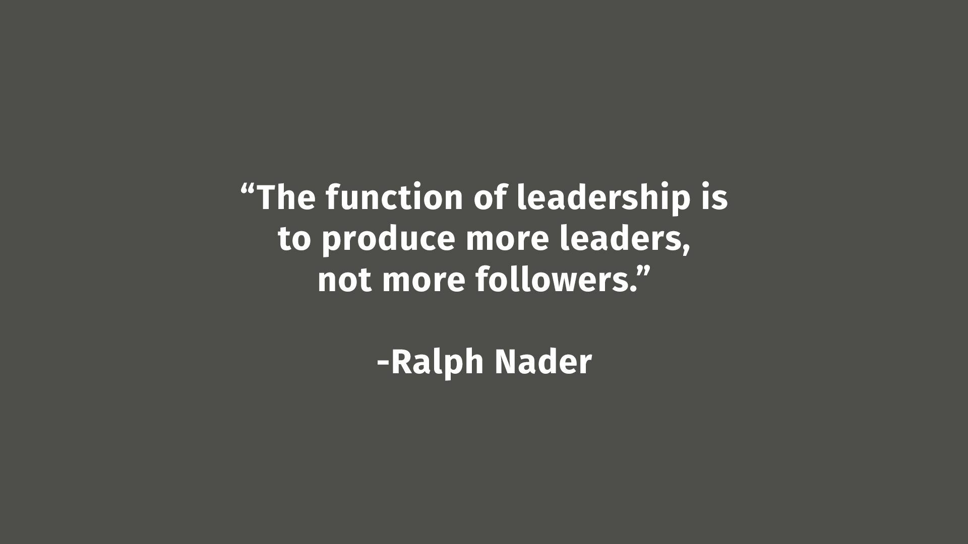 A Quote From Ralph Nader